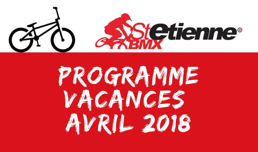 stages vacances AVRIL 2018 saint etienne bmx